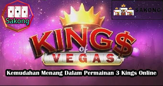 Kemudahan Menang Dalam Permainan 3 Kings Online
