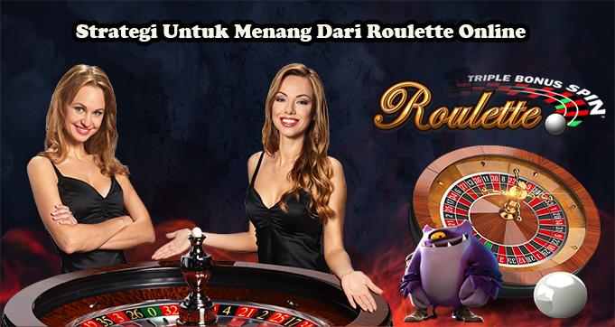 Strategi Untuk Menang Dari Roulette Online