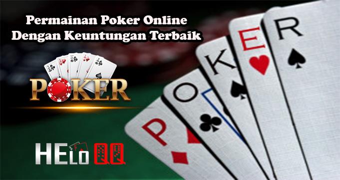 Permainan Poker Online Dengan Keuntungan Terbaik