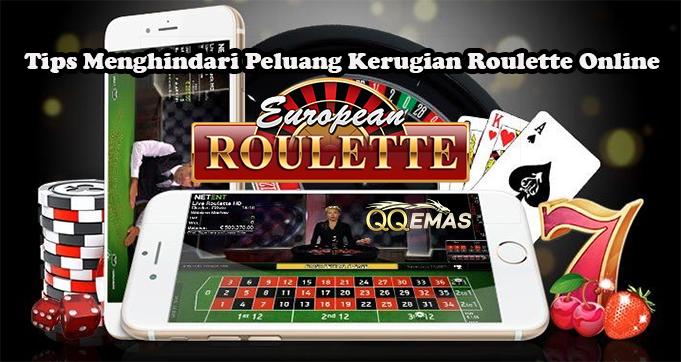 Tips Menghindari Peluang Kerugian Roulette Online